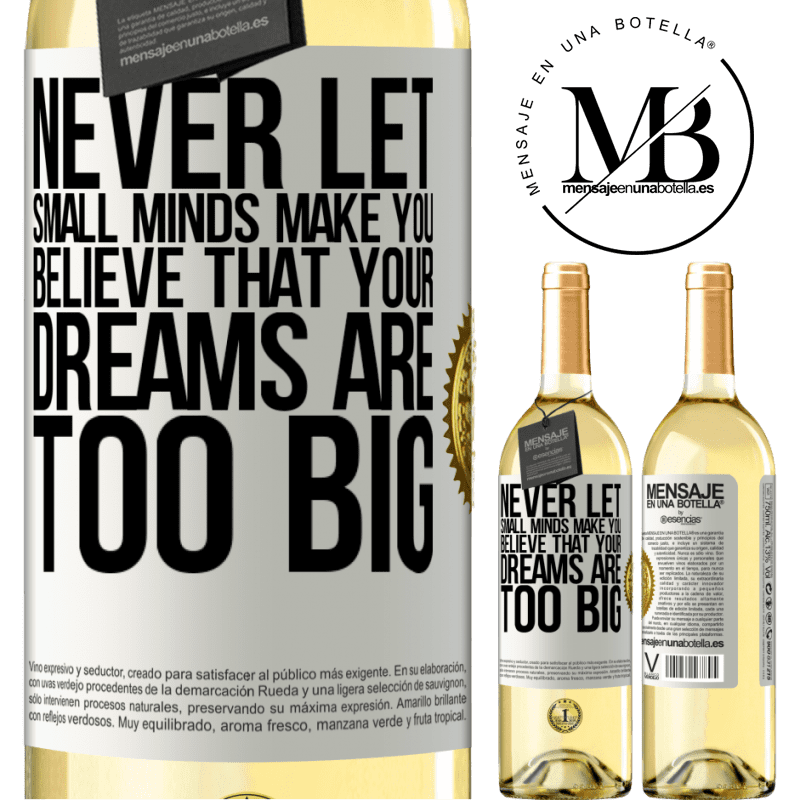 24,95 € Free Shipping | White Wine WHITE Edition Never let small minds make you believe that your dreams are too big White Label. Customizable label Young wine Harvest 2020 Verdejo