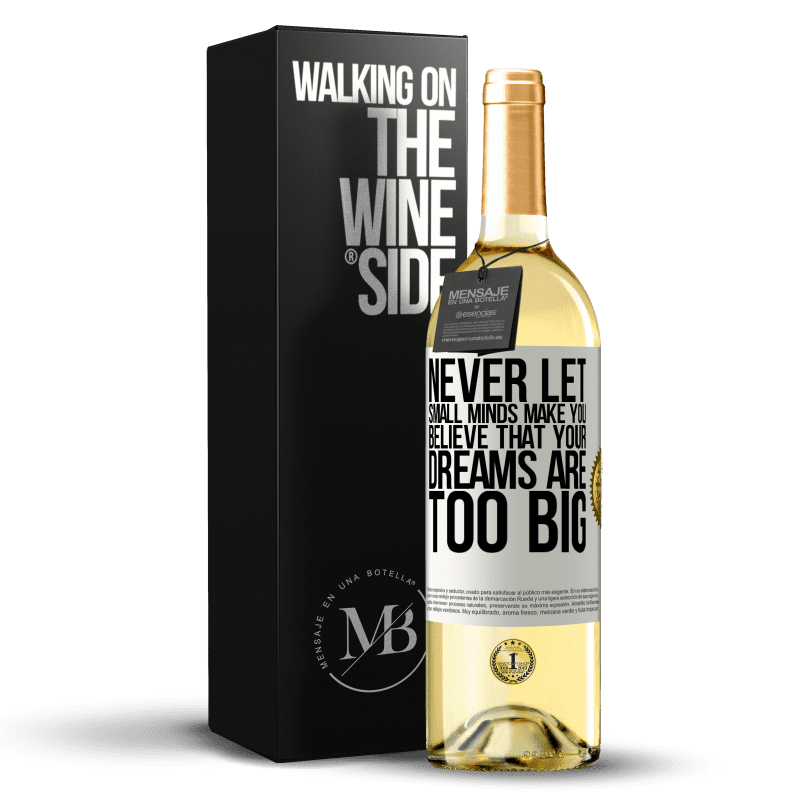 24,95 € Free Shipping   White Wine WHITE Edition Never let small minds make you believe that your dreams are too big White Label. Customizable label Young wine Harvest 2020 Verdejo