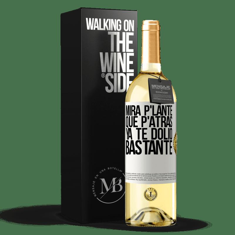 24,95 € Free Shipping | White Wine WHITE Edition Mira p'lante que p'atrás ya te dolió bastante White Label. Customizable label Young wine Harvest 2020 Verdejo