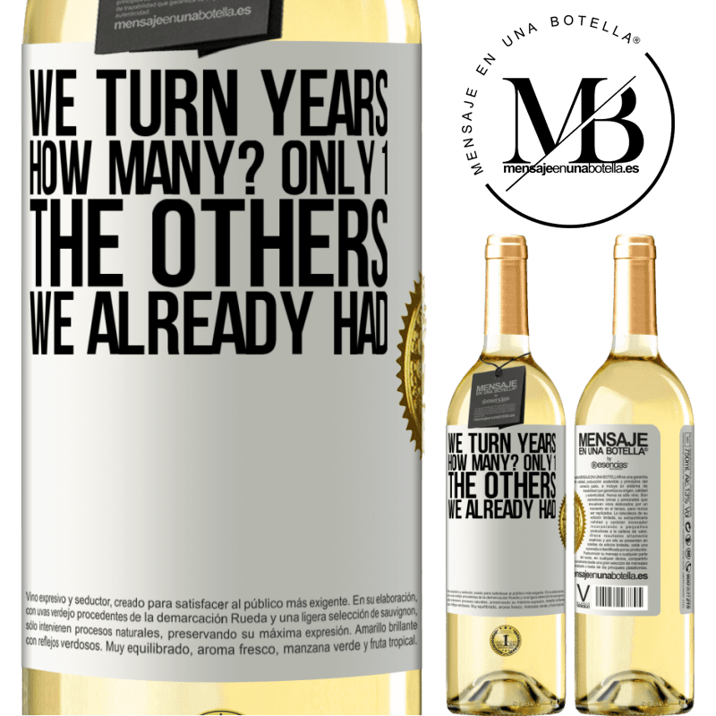 24,95 € Free Shipping | White Wine WHITE Edition We turn years. How many? only 1. The others we already had White Label. Customizable label Young wine Harvest 2020 Verdejo