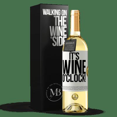 «It's wine o'clock!» WHITE Edition
