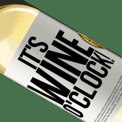 Unique & Personal Expressions. «It's wine o'clock!» WHITE Edition