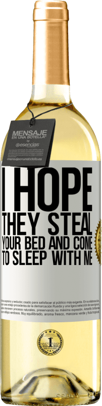 24,95 € Free Shipping | White Wine WHITE Edition I hope they steal your bed and come to sleep with me White Label. Customizable label Young wine Harvest 2020 Verdejo