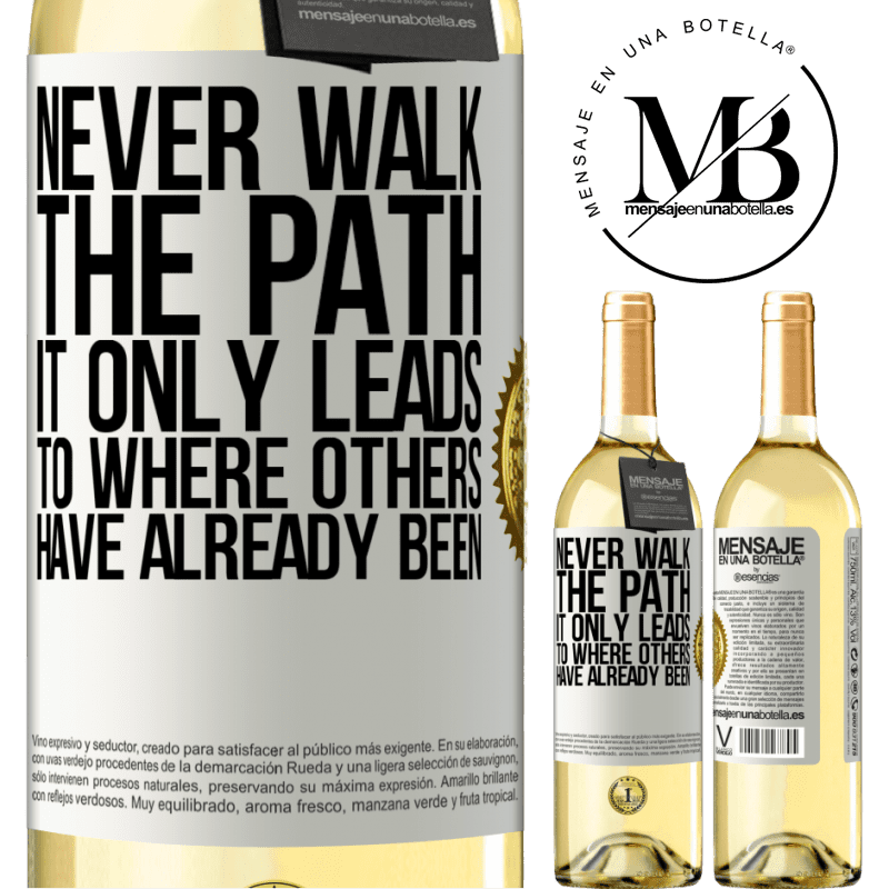24,95 € Free Shipping   White Wine WHITE Edition Never walk the path, he only leads to where others have already been White Label. Customizable label Young wine Harvest 2020 Verdejo
