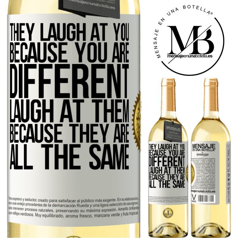 24,95 € Free Shipping   White Wine WHITE Edition They laugh at you because you are different. Laugh at them, because they are all the same White Label. Customizable label Young wine Harvest 2020 Verdejo