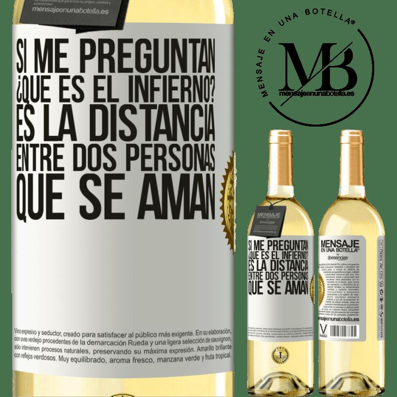 24,95 € Envoi gratuit   Vin blanc Édition WHITE Si vous me demandez, qu'est-ce que l'enfer? C'est la distance entre deux personnes qui s'aiment Étiquette Blanche. Étiquette personnalisable Vin jeune Récolte 2020 Verdejo