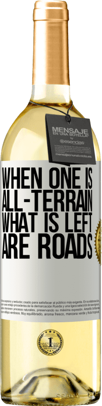 «When one is all-terrain, what is left are roads» WHITE Edition