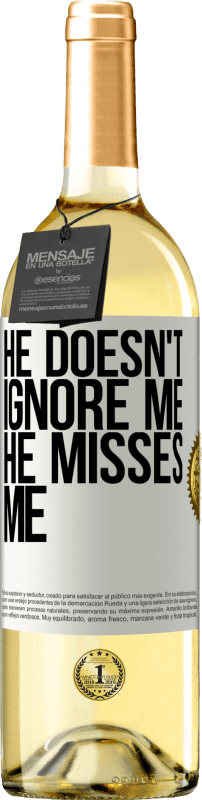 24,95 € Free Shipping | White Wine WHITE Edition He doesn't ignore me, he misses me White Label. Customizable label Young wine Harvest 2020 Verdejo