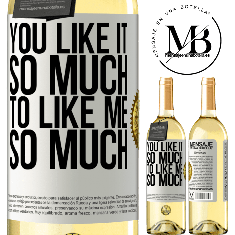24,95 € Free Shipping   White Wine WHITE Edition You like it so much to like me so much White Label. Customizable label Young wine Harvest 2020 Verdejo