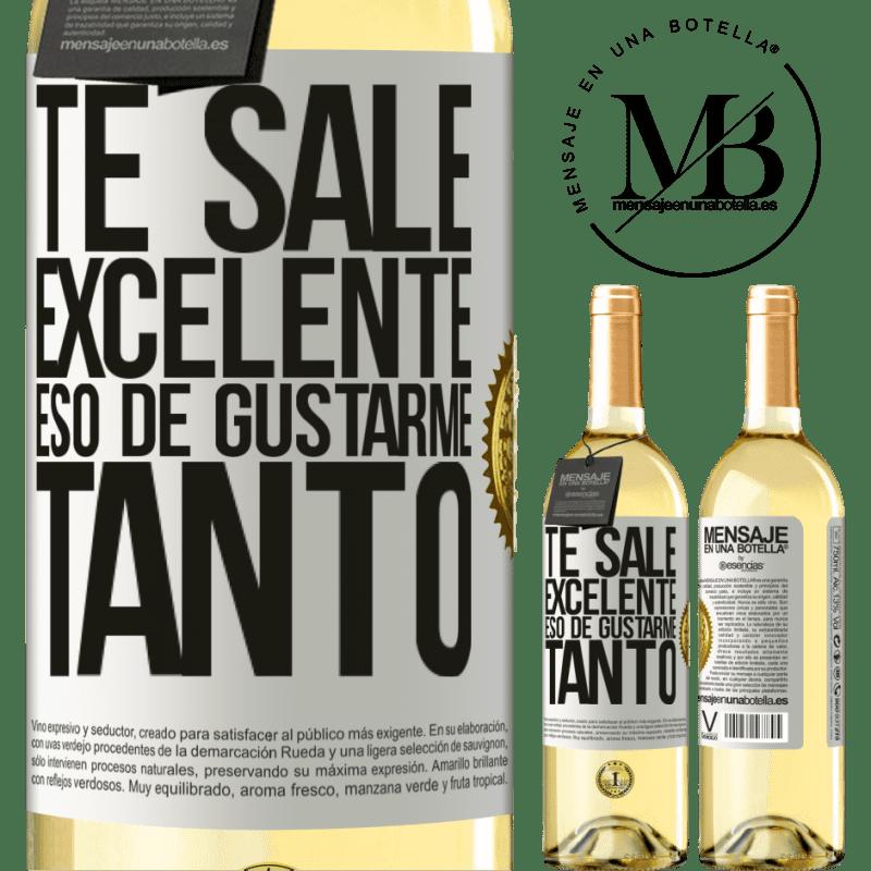 24,95 € Envío gratis | Vino Blanco Edición WHITE Te sale excelente eso de gustarme tanto Etiqueta Blanca. Etiqueta personalizable Vino joven Cosecha 2020 Verdejo