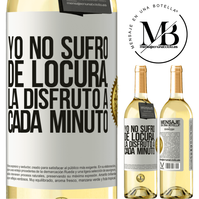 24,95 € Envío gratis | Vino Blanco Edición WHITE Yo no sufro de locura... la disfruto a cada minuto Etiqueta Blanca. Etiqueta personalizable Vino joven Cosecha 2020 Verdejo