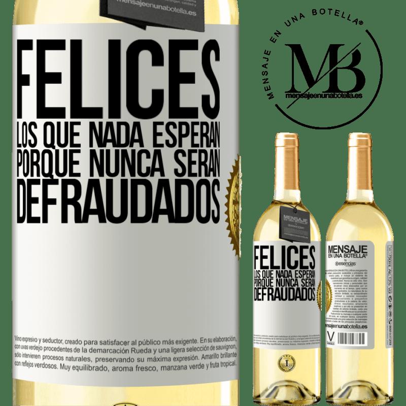 24,95 € Envío gratis | Vino Blanco Edición WHITE Felices los que nada esperan, porque nunca serán defraudados Etiqueta Blanca. Etiqueta personalizable Vino joven Cosecha 2020 Verdejo