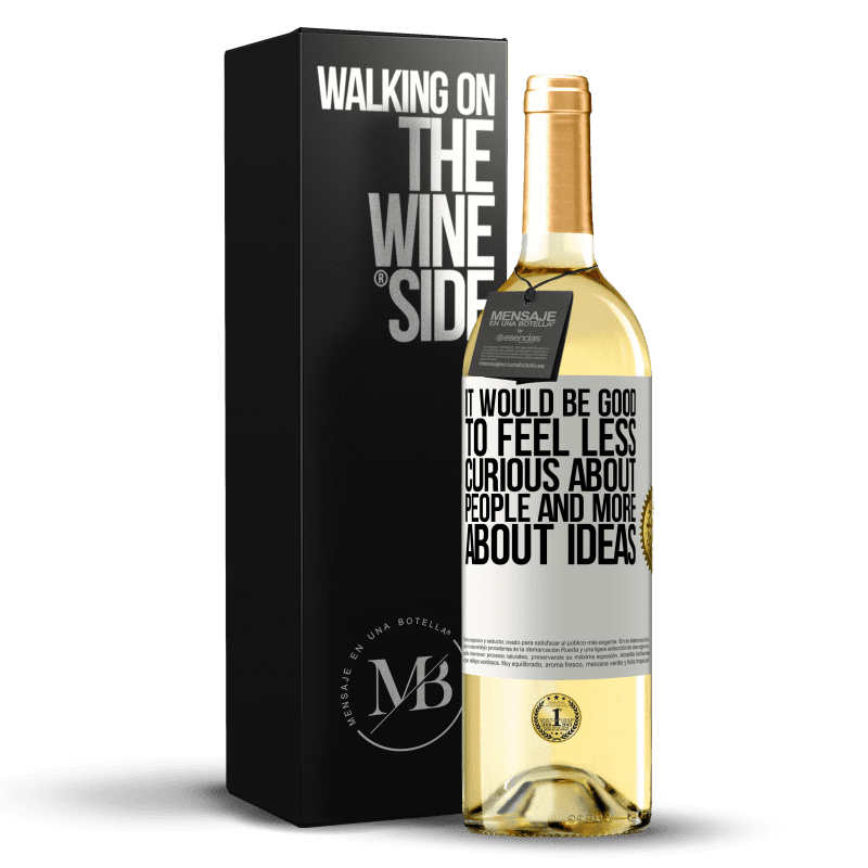24,95 € Free Shipping   White Wine WHITE Edition It would be good to feel less curious about people and more about ideas White Label. Customizable label Young wine Harvest 2020 Verdejo