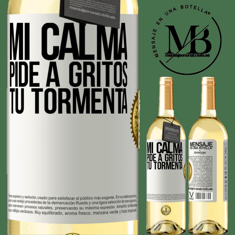 24,95 € Envío gratis   Vino Blanco Edición WHITE Mi calma pide a gritos tu tormenta Etiqueta Blanca. Etiqueta personalizable Vino joven Cosecha 2020 Verdejo