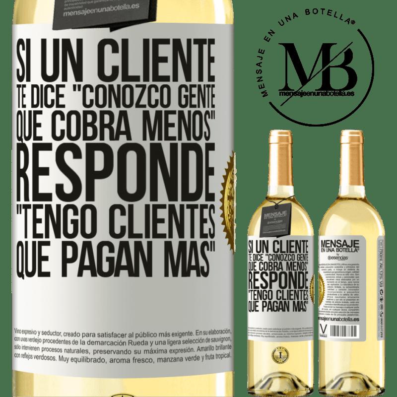 24,95 € Envoi gratuit   Vin blanc Édition WHITE Si un client dit «je connais des gens qui facturent moins», il répond «j'ai des clients qui paient plus» Étiquette Blanche. Étiquette personnalisable Vin jeune Récolte 2020 Verdejo
