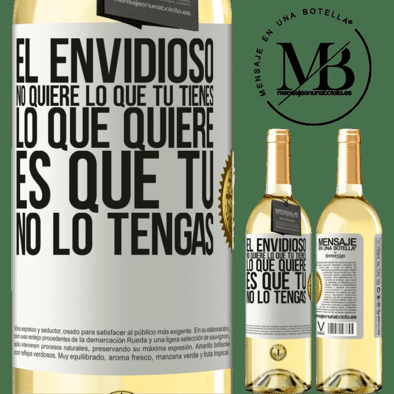 24,95 € Envío gratis | Vino Blanco Edición WHITE El envidioso no quiere lo que tú tienes. Lo que quiere, es que tú no lo tengas Etiqueta Blanca. Etiqueta personalizable Vino joven Cosecha 2020 Verdejo