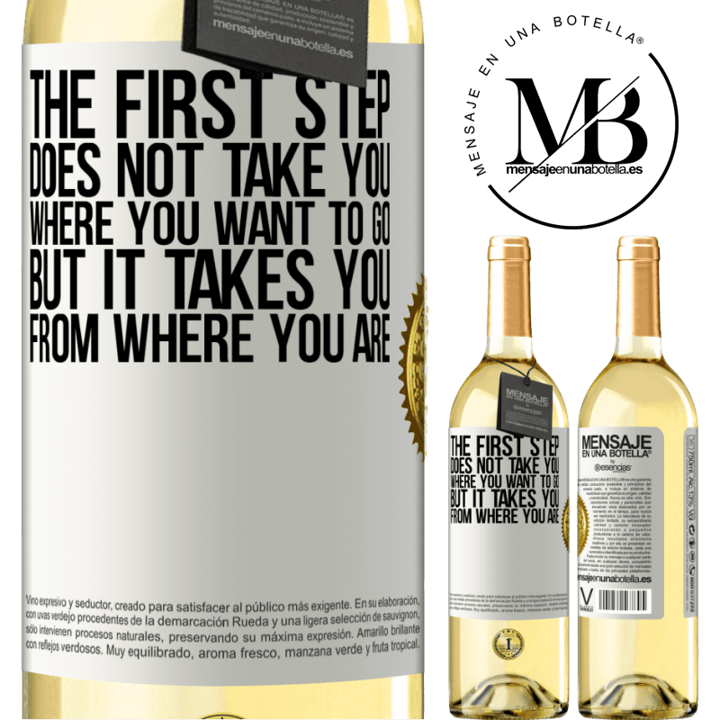 24,95 € Free Shipping | White Wine WHITE Edition The first step does not take you where you want to go, but it takes you from where you are White Label. Customizable label Young wine Harvest 2020 Verdejo