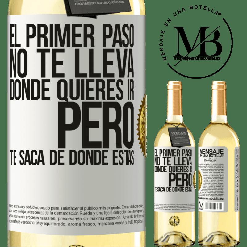 24,95 € Envoi gratuit   Vin blanc Édition WHITE La première étape ne vous emmène pas où vous voulez aller, mais elle vous mène d'où vous êtes Étiquette Blanche. Étiquette personnalisable Vin jeune Récolte 2020 Verdejo