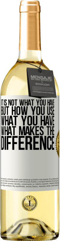 24,95 € Free Shipping | White Wine WHITE Edition It is not what you have, but how you use what you have, what makes the difference White Label. Customizable label Young wine Harvest 2020 Verdejo