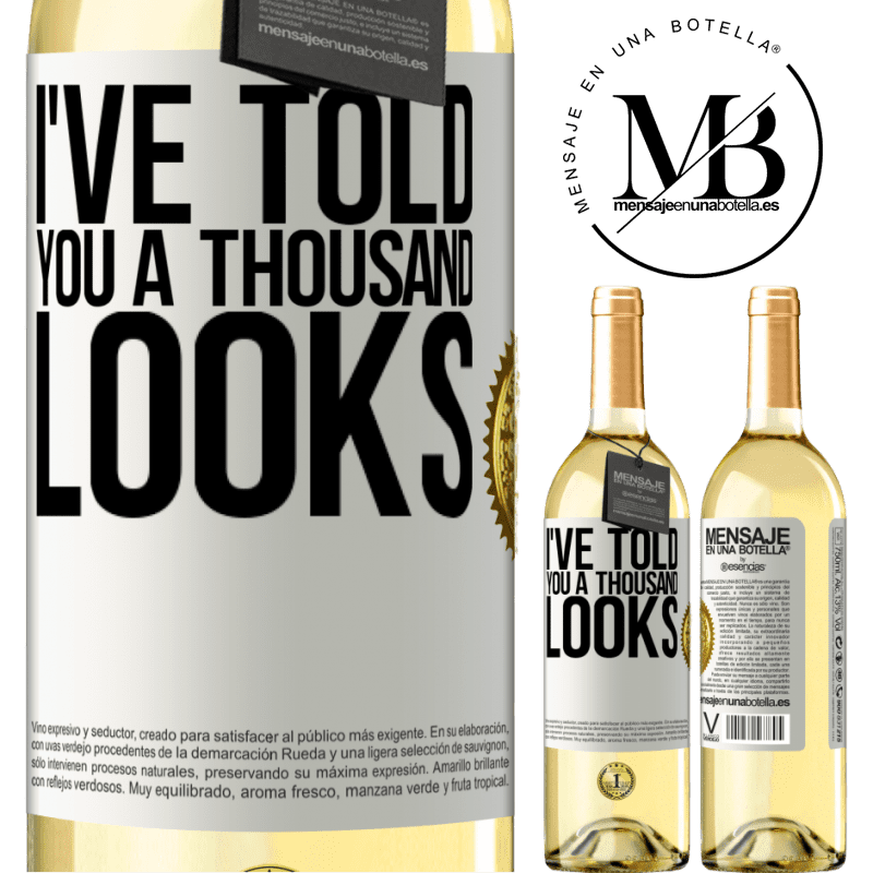 24,95 € Free Shipping | White Wine WHITE Edition I've told you a thousand looks White Label. Customizable label Young wine Harvest 2020 Verdejo