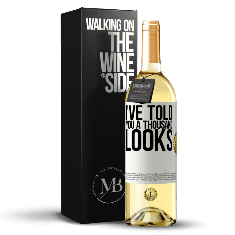 24,95 € Free Shipping   White Wine WHITE Edition I've told you a thousand looks White Label. Customizable label Young wine Harvest 2020 Verdejo