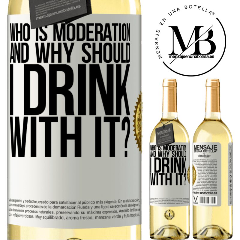 24,95 € Free Shipping | White Wine WHITE Edition who is moderation and why should I drink with it? White Label. Customizable label Young wine Harvest 2020 Verdejo