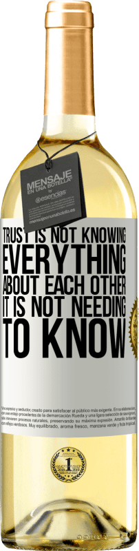 24,95 € Free Shipping   White Wine WHITE Edition Trust is not knowing everything about each other. It is not needing to know White Label. Customizable label Young wine Harvest 2020 Verdejo