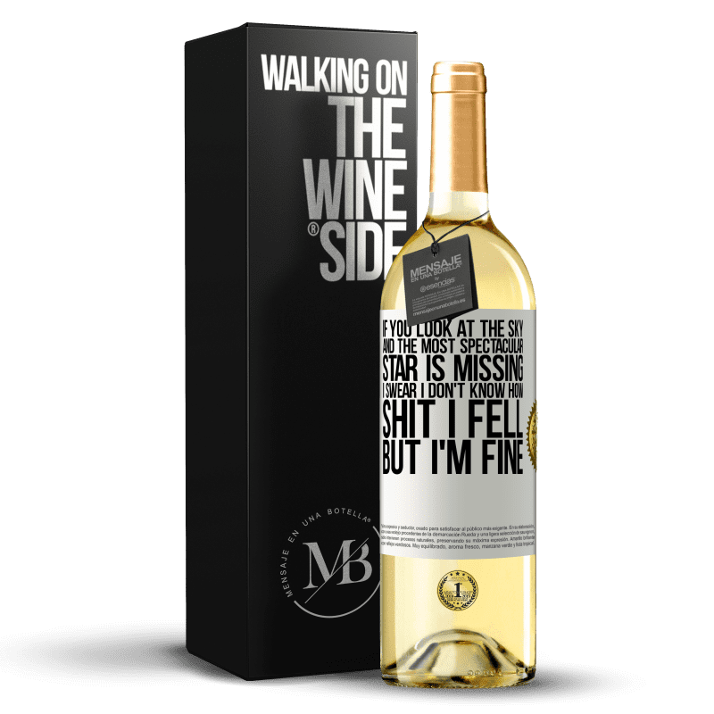 24,95 € Free Shipping | White Wine WHITE Edition If you look at the sky and the most spectacular star is missing, I swear I don't know how shit I fell, but I'm fine White Label. Customizable label Young wine Harvest 2020 Verdejo