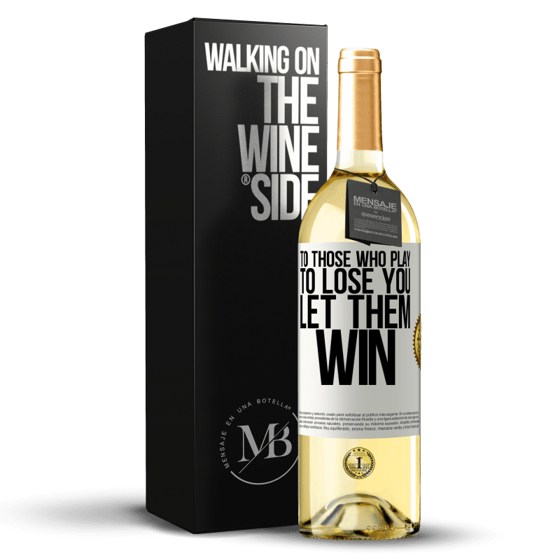24,95 € Free Shipping | White Wine WHITE Edition To those who play to lose you, let them win White Label. Customizable label Young wine Harvest 2020 Verdejo