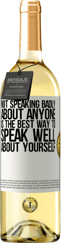 24,95 € Free Shipping | White Wine WHITE Edition Not speaking badly about anyone is the best way to speak well about yourself White Label. Customizable label Young wine Harvest 2020 Verdejo