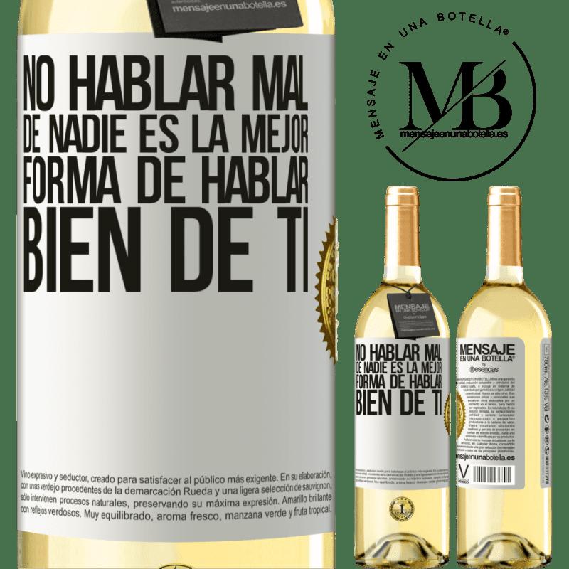 24,95 € Envío gratis | Vino Blanco Edición WHITE No hablar mal de nadie es la mejor forma de hablar bien de ti Etiqueta Blanca. Etiqueta personalizable Vino joven Cosecha 2020 Verdejo