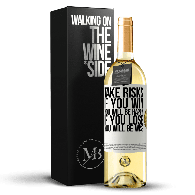 24,95 € Free Shipping | White Wine WHITE Edition Take risks. If you win, you will be happy. If you lose, you will be wise White Label. Customizable label Young wine Harvest 2020 Verdejo