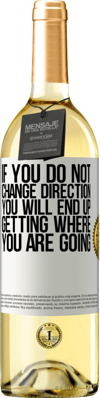 «If you do not change direction, you will end up getting where you are going» WHITE Edition
