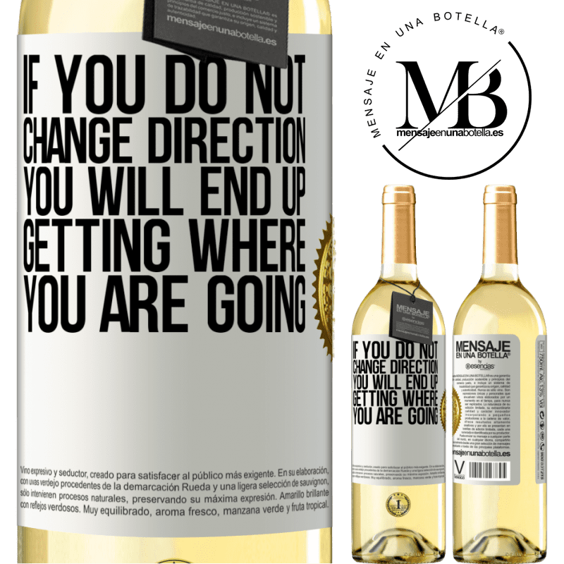 24,95 € Free Shipping   White Wine WHITE Edition If you do not change direction, you will end up getting where you are going White Label. Customizable label Young wine Harvest 2020 Verdejo