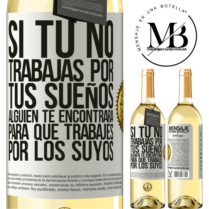 24,95 € Envoi gratuit | Vin blanc Édition WHITE Si vous ne travaillez pas pour vos rêves, quelqu'un vous trouvera pour travailler pour les leurs Étiquette Blanche. Étiquette personnalisable Vin jeune Récolte 2020 Verdejo