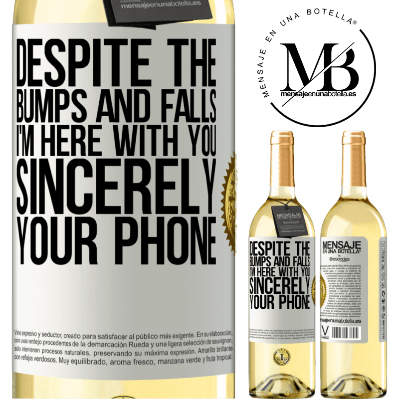24,95 € Free Shipping | White Wine WHITE Edition Despite the bumps and falls, I'm here with you. Sincerely, your phone White Label. Customizable label Young wine Harvest 2020 Verdejo