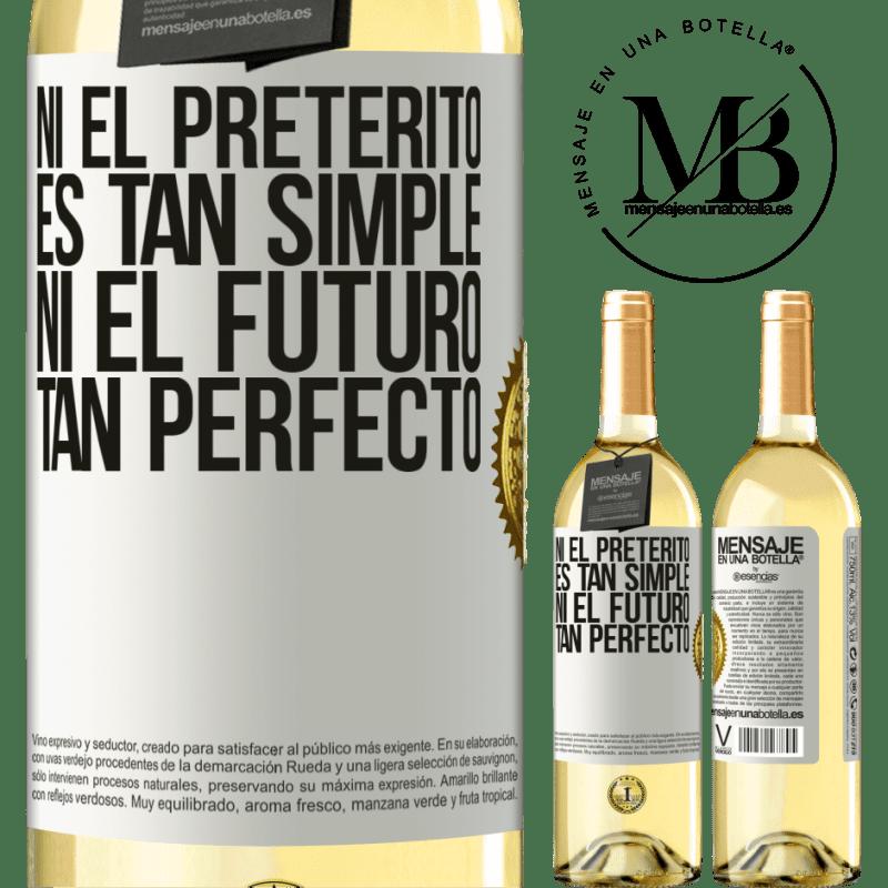 24,95 € Envío gratis | Vino Blanco Edición WHITE Ni el pretérito es tan simple ni el futuro tan perfecto Etiqueta Blanca. Etiqueta personalizable Vino joven Cosecha 2020 Verdejo