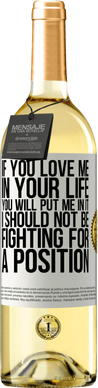 24,95 € Free Shipping | White Wine WHITE Edition If you love me in your life, you will put me in it. I should not be fighting for a position White Label. Customizable label Young wine Harvest 2020 Verdejo