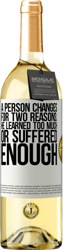 24,95 € Free Shipping   White Wine WHITE Edition A person changes for two reasons: he learned too much or suffered enough White Label. Customizable label Young wine Harvest 2020 Verdejo