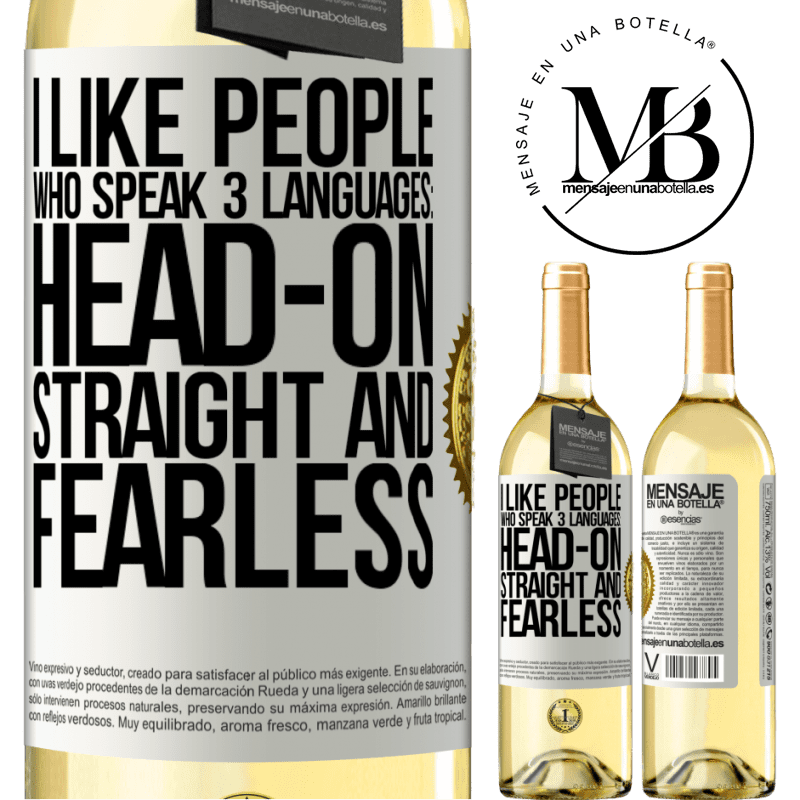 24,95 € Free Shipping | White Wine WHITE Edition I like people who speak 3 languages: head-on, straight and fearless White Label. Customizable label Young wine Harvest 2020 Verdejo