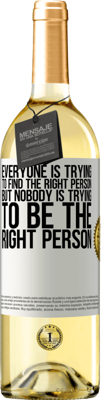 24,95 € Free Shipping   White Wine WHITE Edition Everyone is trying to find the right person. But nobody is trying to be the right person White Label. Customizable label Young wine Harvest 2020 Verdejo