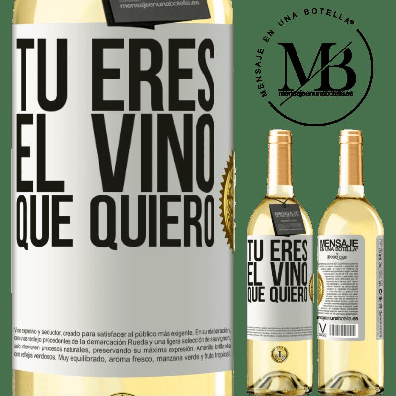 24,95 € Envío gratis | Vino Blanco Edición WHITE Tú eres el vino que quiero Etiqueta Blanca. Etiqueta personalizable Vino joven Cosecha 2020 Verdejo