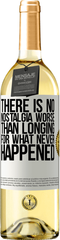 24,95 € Free Shipping   White Wine WHITE Edition There is no nostalgia worse than longing for what never happened White Label. Customizable label Young wine Harvest 2020 Verdejo