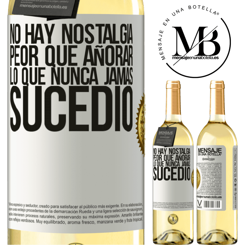 24,95 € Envío gratis | Vino Blanco Edición WHITE No hay nostalgia peor que añorar lo que nunca jamás sucedió Etiqueta Blanca. Etiqueta personalizable Vino joven Cosecha 2020 Verdejo