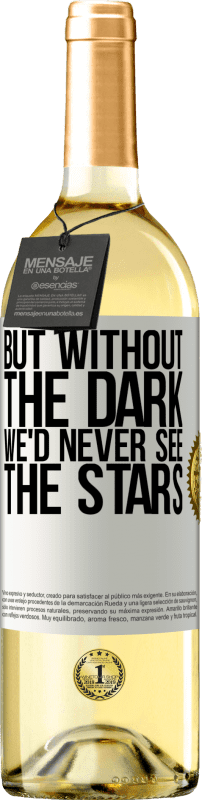 24,95 € Free Shipping | White Wine WHITE Edition But without the dark, we'd never see the stars White Label. Customizable label Young wine Harvest 2020 Verdejo