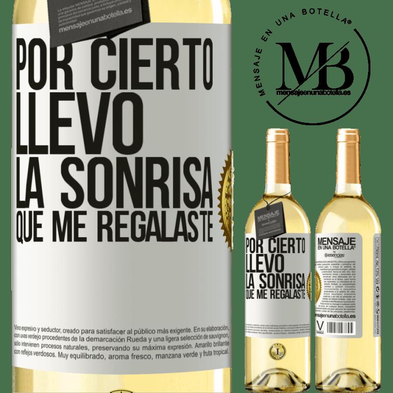 24,95 € Envío gratis | Vino Blanco Edición WHITE Por cierto, llevo la sonrisa que me regalaste Etiqueta Blanca. Etiqueta personalizable Vino joven Cosecha 2020 Verdejo