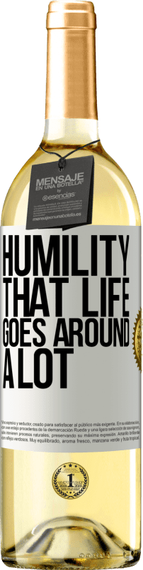 24,95 € Free Shipping   White Wine WHITE Edition Humility, that life goes around a lot White Label. Customizable label Young wine Harvest 2020 Verdejo