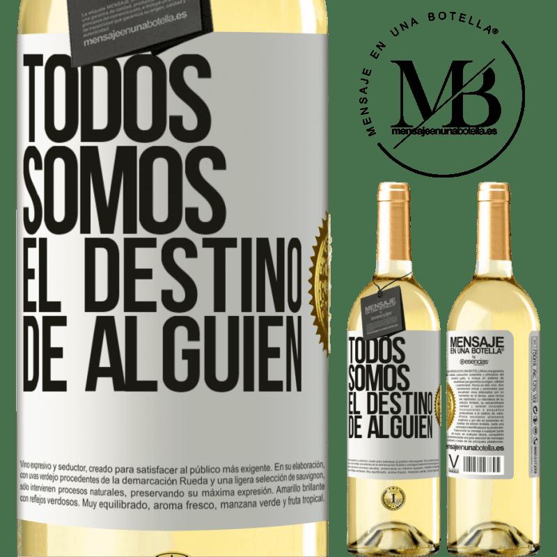 24,95 € Envío gratis | Vino Blanco Edición WHITE Todos somos el destino de alguien Etiqueta Blanca. Etiqueta personalizable Vino joven Cosecha 2020 Verdejo
