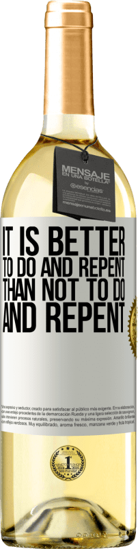 «It is better to do and repent, than not to do and repent» WHITE Edition