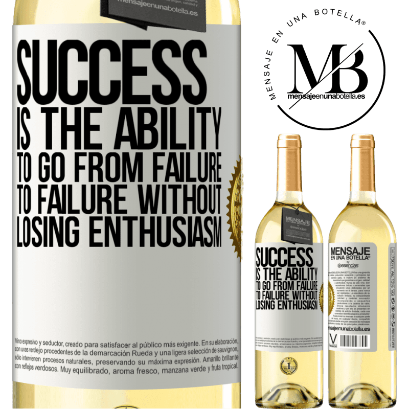24,95 € Free Shipping   White Wine WHITE Edition Success is the ability to go from failure to failure without losing enthusiasm White Label. Customizable label Young wine Harvest 2020 Verdejo